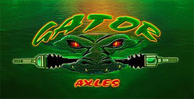 gator racing axles - drag axles - street axles - axles with a bite